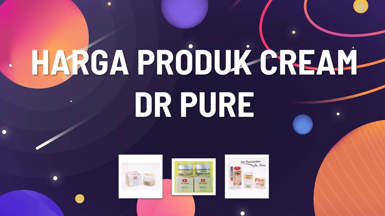 Daftar Harga Cream Dr Pure