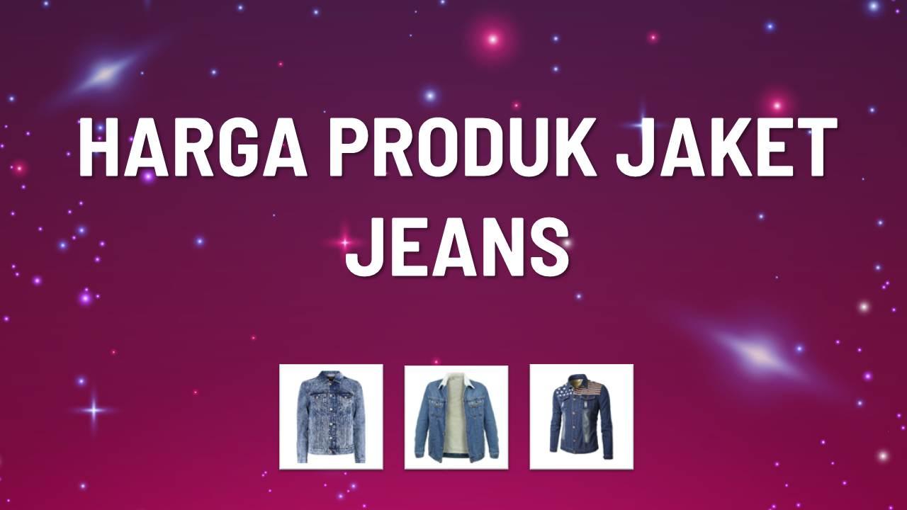 Katalog Lengkap Harga Jaket Jeans