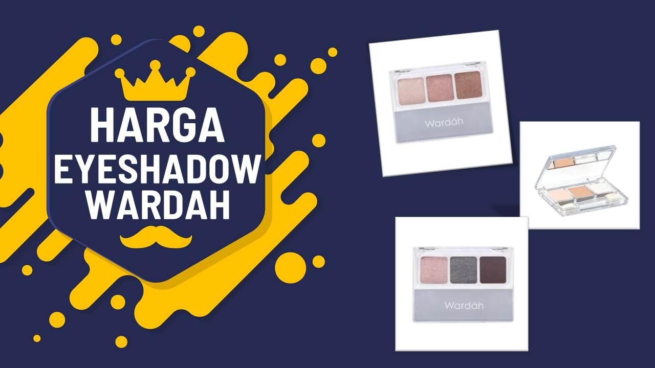 Daftar Harga Eyeshadow Wardah Terbaru