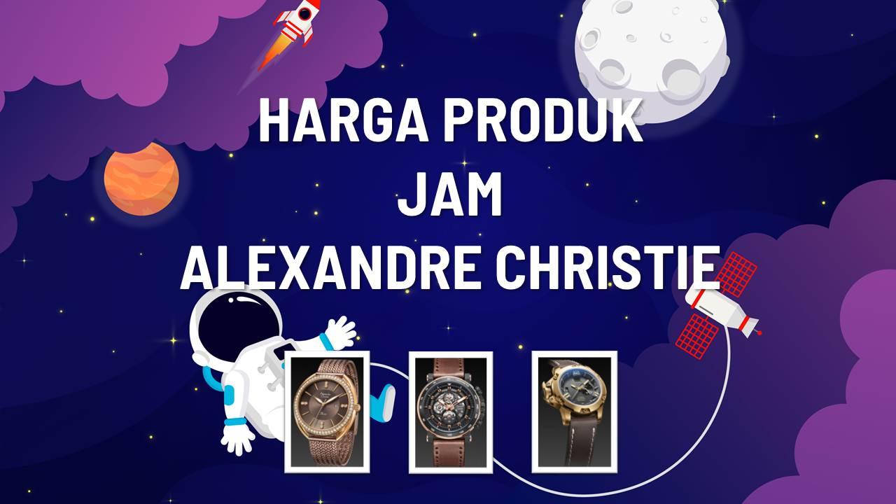 Daftar Harga Jam Alexandre Christie