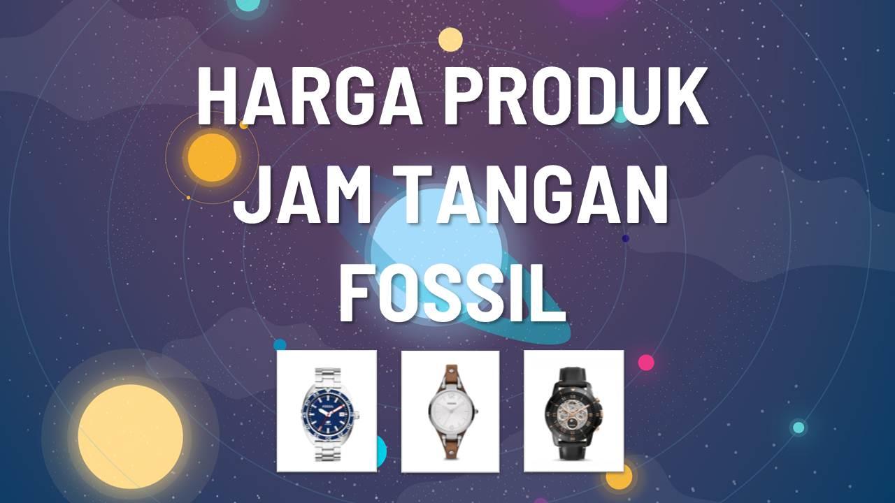 Daftar Harga Jam Tangan Fossil Terbaru