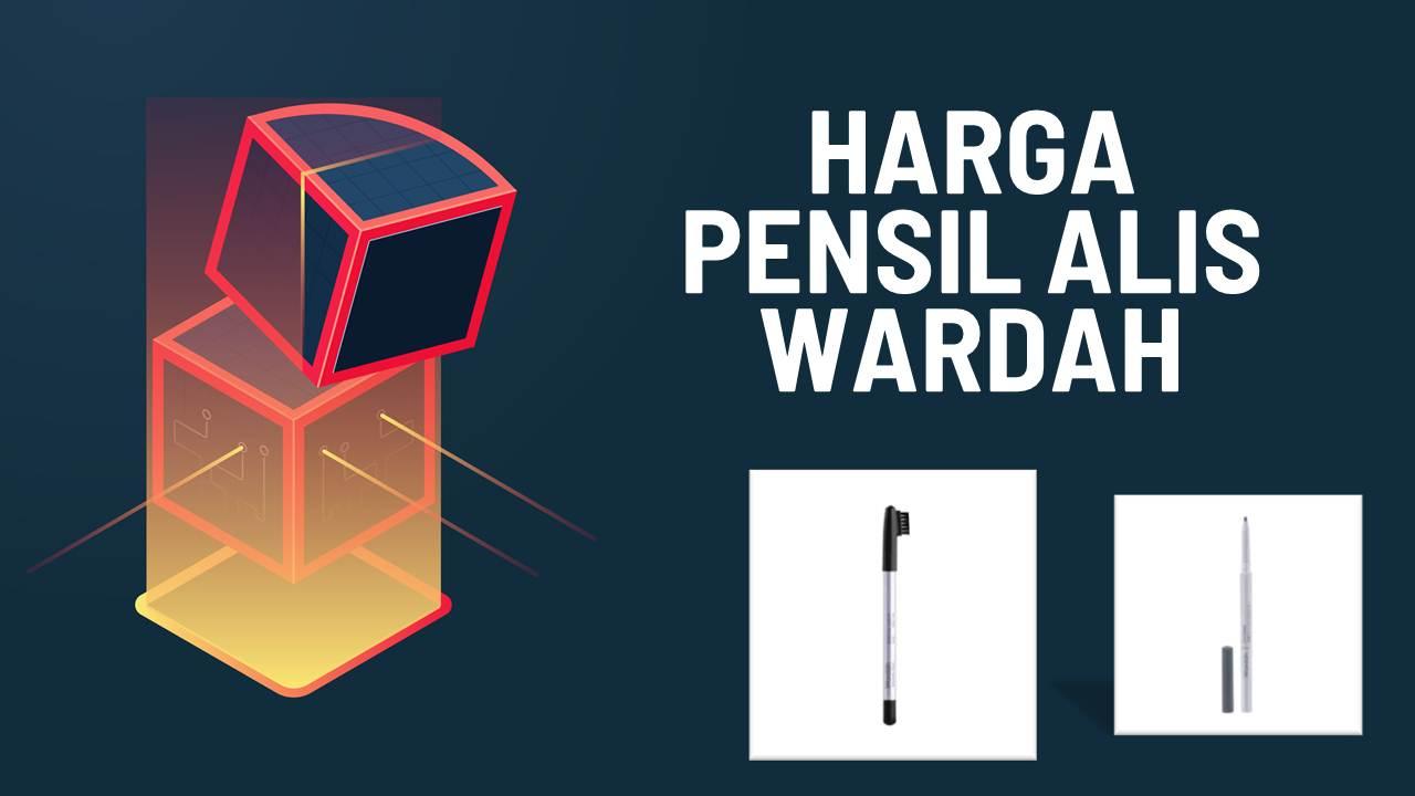 Daftar Harga Pensil Alis Wardah Terbaru