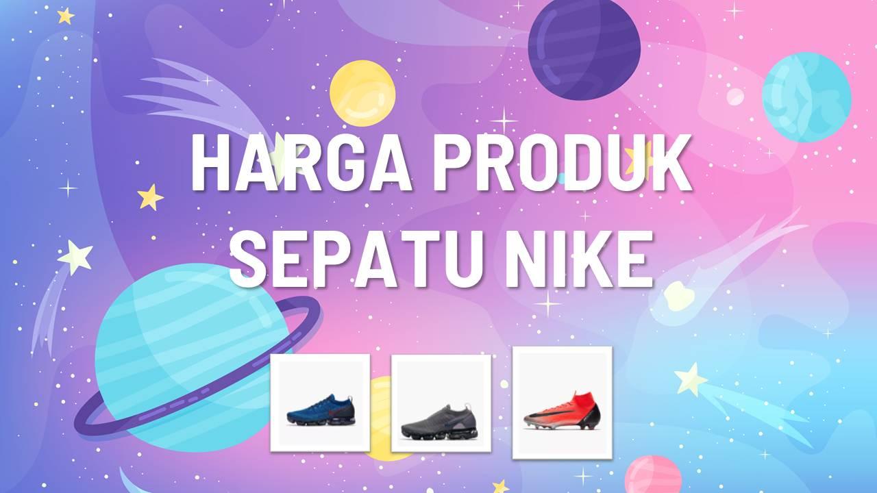 Daftar Harga Sepatu Nike Terbaru