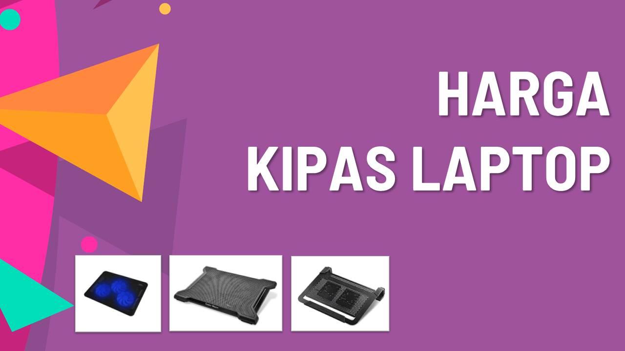 List Harga Kipas Laptop Terbaru