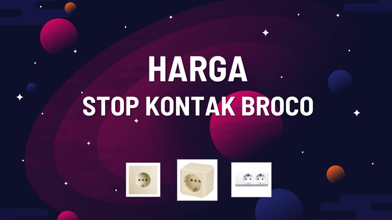 Katalog Harga Stop Kontak Broco Terbaru