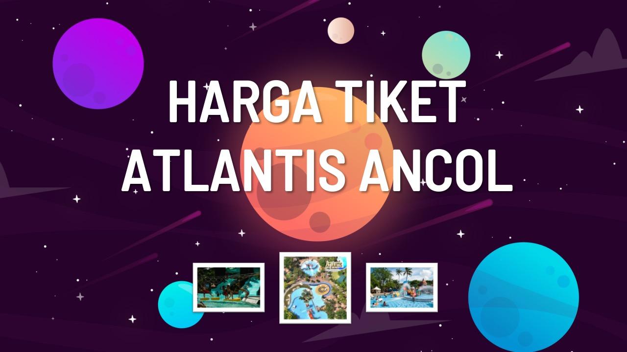harga-tiket-atlantis-ancol