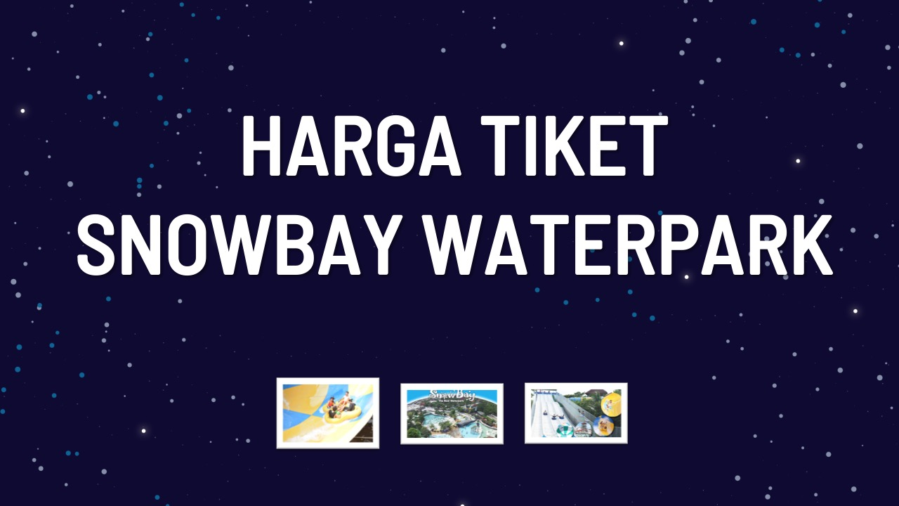 harga-tiket-snowbay