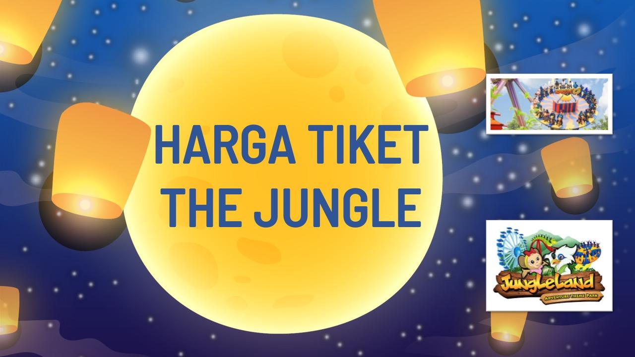 harga-tiket-the-jungle