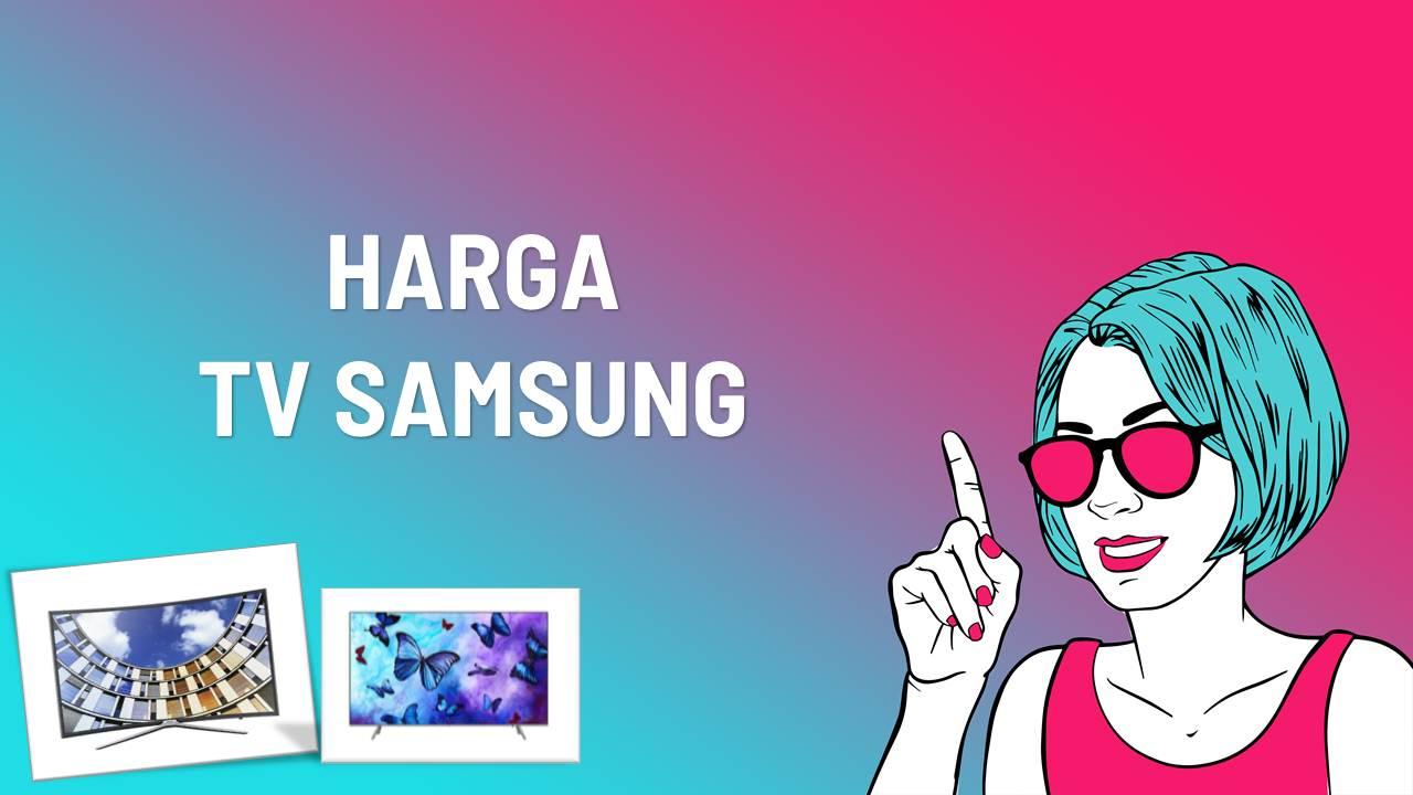 List Harga TV Samsung Terbaru Terlengkap