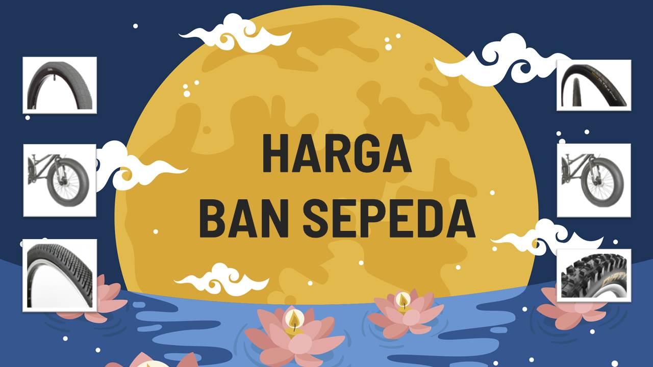 List Harga Ban Sepeda Terbaru