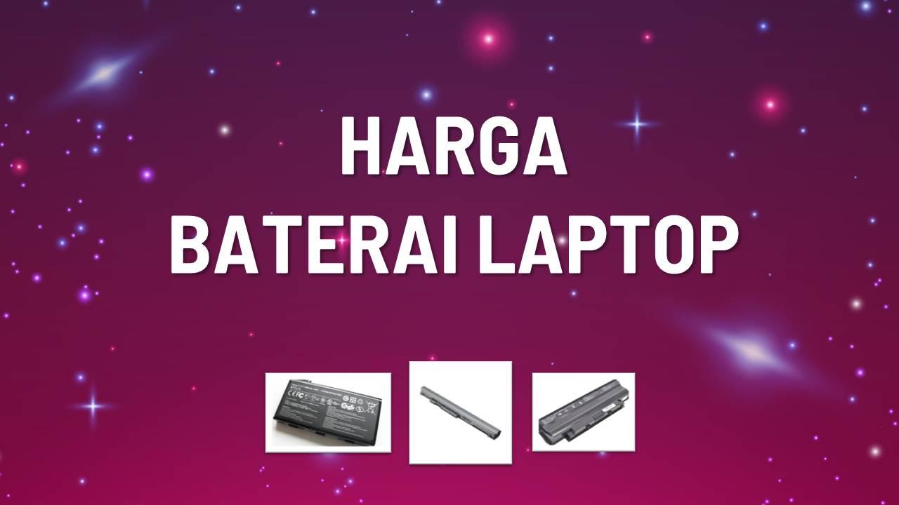 Daftar Harga Baterai Laptop Terbaru