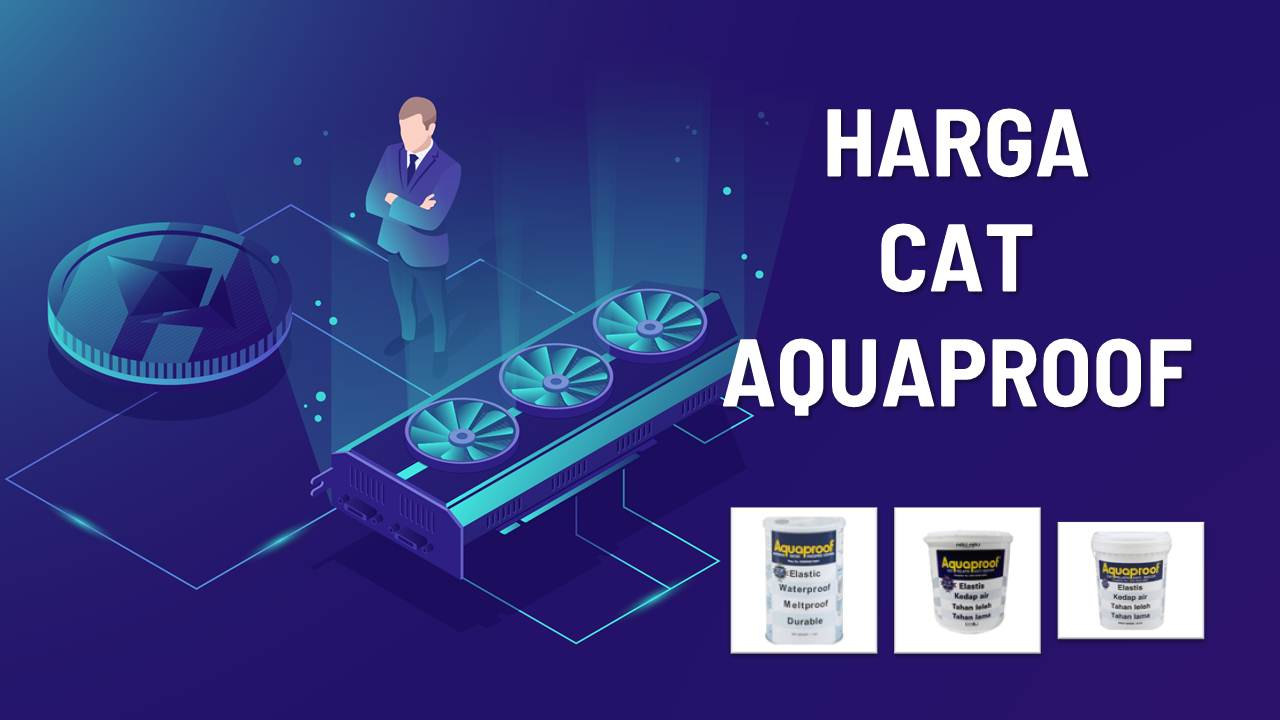 List Harga Cat Aquaproof Terbaru