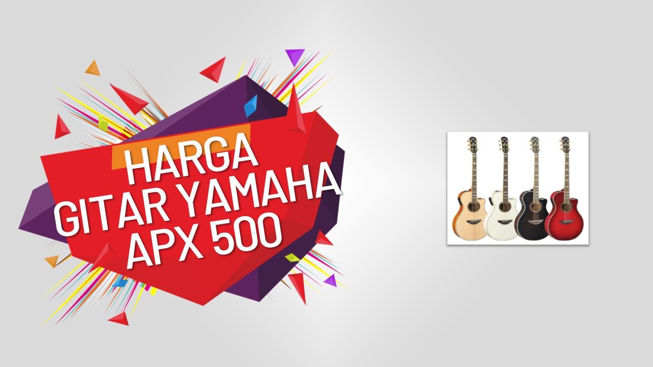 harga-gitar-yamaha-apx-500