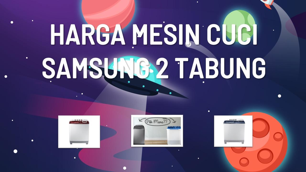 harga-mesin-cuci-samsung-2-tabung