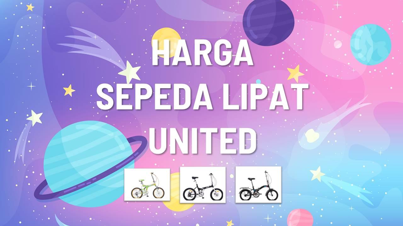 List Harga Sepeda Lipat United Terbaru