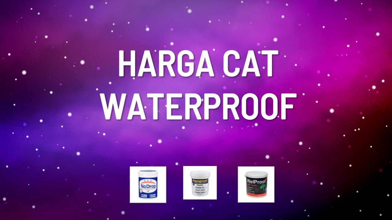 harga-cat-waterproof