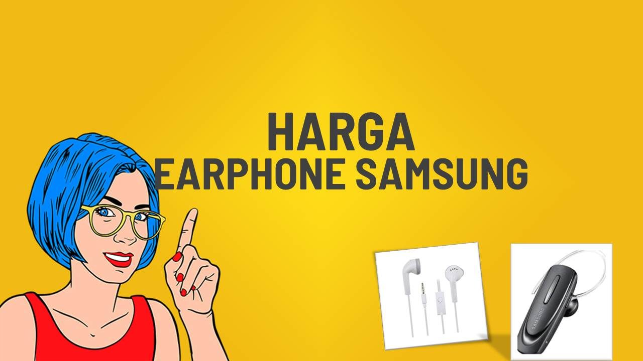 Katalog Harga Earphone Samsung