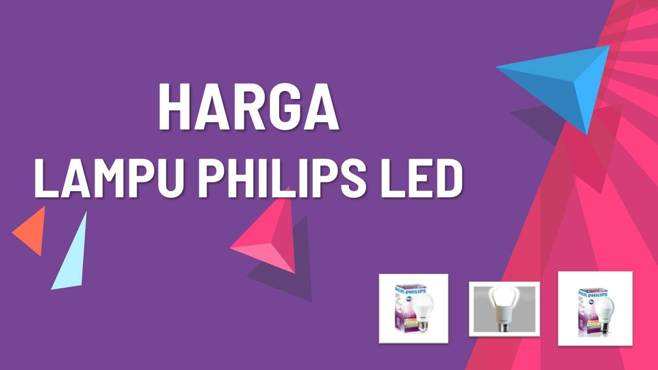 List Harga Lampu Philips LED Terbaru