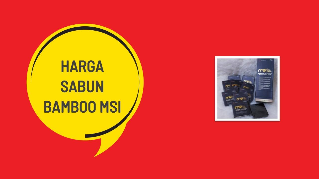 Harga Sabun Bamboo MSI